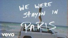The Chainsmokers - Paris.  An ode to romance and being together at all costs.
