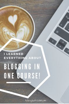 I Learned Everything About Blogging in One Course!