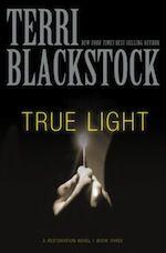 True Light by Terri Blackstock, book 3 restoration series