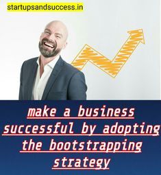 make a business successful by adopting the bootstrapping strategy. Make Business, Starting A Business, Exam Guide, I Am A Writer, My Friend, Friends, Startups, Entrepreneurship, Make Money Online