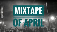 Mixtape of April | THE f and f CLUB