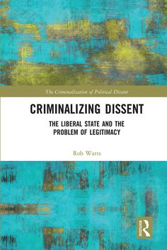 Criminalizing dissent : the liberal state and the problem of legitimacy / Rob Watts. Routledge, 2020 Jane Austen, Modernist Literature, Education In Africa, African Literature, Kindle, Social Research, Research Methods, Teacher Education, Heritage Site