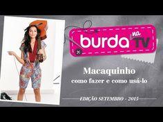 "burda na TV 57 | Vida com Arte | Macaquinho - YouTube Tv 55"", Youtube, Videos, Sewing, Coat, Fashion, Monkey Art, Overall Shorts, Modeling"
