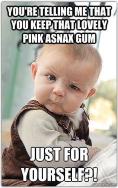 Sceptyczne niemowlę w temacie Asnaxu... :)