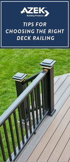 Tips to help you choose the ideal deck railing for your backyard decking project.