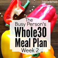The Busy Person's Whole30 Meal Plan - Week 1 | Whole30