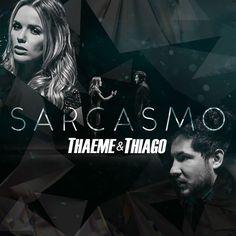 Thaeme e Thiago - Sarcasmo   Musica por Dia #77