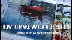 Best watercolor tips and tricks to make water reflection