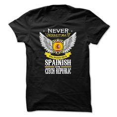 (Top Tshirt Sale) Never Underestimate The Power Of A Spainish in CZECH REPUBLIC…