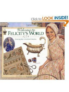 Welcome to Felicitys World, 1774 (American Girl): Catherine Gourley, Jodi Evert, Camela Decaire: 0723232077687: Amazon.com: Books