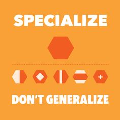 Why freelancers should specialize (not generalize) (via @Freelancers Union)