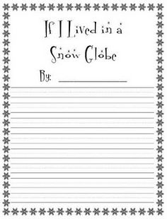 If I Lived in a Snow Globe Writing Paper; Click on writing when you get to the website (Free)