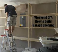 DIY-How to Build Garage Shelving  A DIY project for building custom garage shelving that will add space and help keep things organized. It will take about 2 1/2 hours to build these shelves.