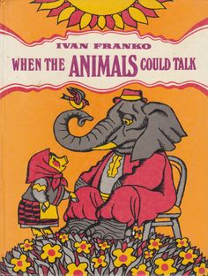 When The Animals Could Talk. A collection of seventeen short stories. Wonderful colour illustrations by Yuli Kryha. Translated fron the Ukrainian by Mary Skrypnyk. Ivan Yakovych Franko (1856-1916) was born in the Ukranian village of Nahuievychi. He was a poet, writer, journalist, interpreter, economist, political activist, Doctor of Philosophy, ethnographer and the author of the first detective novels and modern poetry in the Ukranian. language. Click through on book for full details.