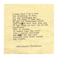 The Blooming of Madness poem #174 written by Christopher Poindexter