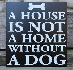 Hey, I found this really awesome Etsy listing at https://www.etsy.com/listing/221215799/dog-lovers-sign-house-is-not-a-home