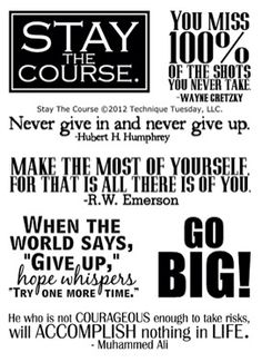 Inspiring words to #StayTheCourse and to #NeverLoseFocus