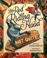 Little Red Riding Hood Not Quite - A child asks questions throughout the traditional story. Great for teaching questioning to students