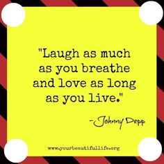 Laugh and love Johnny Depp quote via yourbeautifullife.org