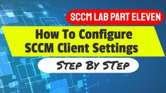 Configure SCCM Custom Client Settings - SCCM Training for Beginners  Part 11 Technology News, Tech News, Training, Coaching, Fitness Workouts, Work Outs, Education, Exercise, Workouts