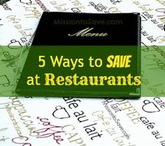 I admit, I love to eat out! But with a family of 5 it can get pricey and become a drain on the budget. Here are 5 ways to help you save at Restaurants.