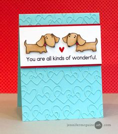 You are all kinds of wonderful card by Jennifer McGuire - Paper Smooches - Woofers & Tweeters, Heart borders die
