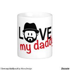 I love my daddy n.8 classic white coffee mug