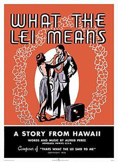 """""""What The Lei Means"""" - Vintage Hawaiian Poster Hawaiian Luau Party, Hawaiian Print, Hawaiian Leis, Hawaii Honeymoon, Aloha Hawaii, Keep Calm, Tahiti, All About Hawaii, Hawaiian Dancers"""