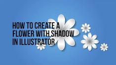 How to create a Flower with Shadow in Adobe Illustrator