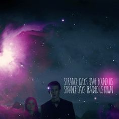 Doctor Who. Strange days.  Made by symulakrum.tumblr.com