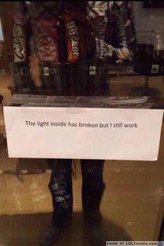 The light inside is broken, but I still work.