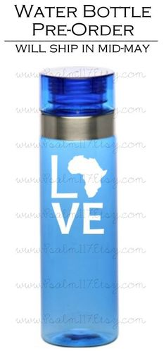 Mothers day gift - WILL BE DELIVERED BEFORE MOTHERS DAY!!  LOVE Africa - Water Bottle - Congo Adoption Fundraiser - PRE-ORDER - will arrive before Mothers Day. $15.00, via Etsy.