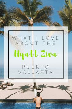 What I Love About the Hyatt Ziva Puerto Vallarta Unique Hotels, Luxury Hotels, Mexico Resorts, Going On A Trip, All Inclusive Resorts, Puerto Vallarta, Mexico Travel, What Is Love, Dream Vacations