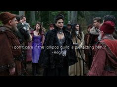 I don't care if the lollipop guild is protecting her - Regina, Once Upon a Time