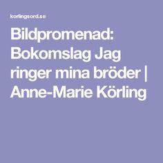 Bildpromenad: Bokomslag Jag ringer mina bröder | Anne-Marie Körling