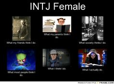 INTJ Female... - Meme - Give your friends a smile and share this.