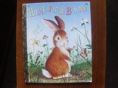 Home for a Bunny. A Little Golden Book by Margaret Wise. Pictures By Garth Williams Brown
