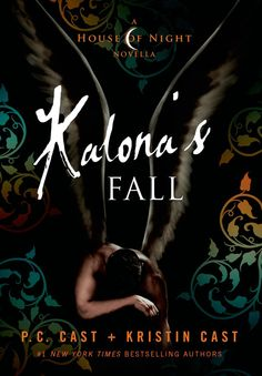 Kalona's Fall - One of the most anticipated books from the House of night series.