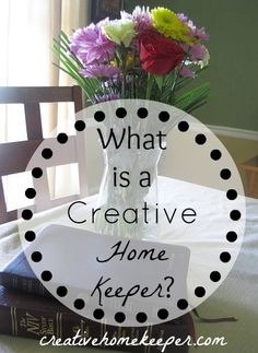 What is a Creative Home Keeper? Part One {republished from the archives} - The first in a four part series where we discuss our roles of women as God designed them and why I chose to name the blog Creative Home Keeper :)