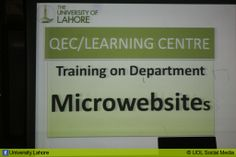 QEC/Learning Centre organized training for the faculty & staff of University of Lahore on 10th Dec, 2013.