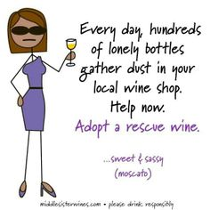 Adopt a rescue wine bottle.  It's the least you can do.