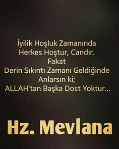 Cool Words, Wise Words, Learn Turkish, Allah Islam, Sufi, Meaningful Words, Quotes About God, Favorite Quotes, Quotations