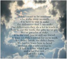 I had to learn what I got, what I'm not and who I am! So... Thank You! :)
