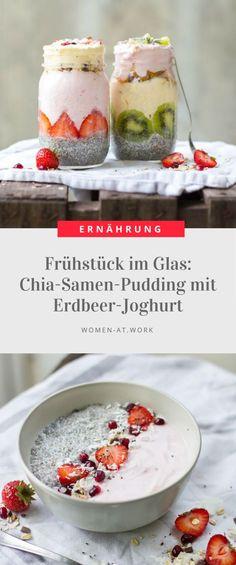 Frühstück im Glas: Chia-Samen-Pudding mit Erdbeer-Joghurt