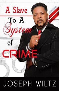 A Slave to A System of Crime by Joseph Wiltz http://www.amazon.com/dp/1515193519/ref=cm_sw_r_pi_dp_boJxwb02PGS25