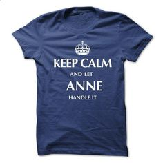 Keep Calm and Let ANNE  Handle It.New T-shirt - #slogan tee #hoodie creepypasta. MORE INFO => https://www.sunfrog.com/No-Category/Keep-Calm-and-Let-ANNE-Handle-ItNew-T-shirt.html?68278