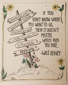 If you don't know where you want to go, then it doesn't matter which path you take. #quote @quotlr