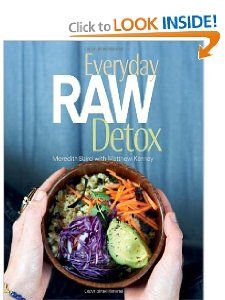 Everyday Raw Detox: Meredith Baird, Matthew Kenney: 9781423630159: Amazon.com: Books