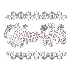Sweary Coloring Page - Blow Me 2 - Swearing Coloring Pages, Sweary Coloring Book , Sweary, Coloring Book For Adults