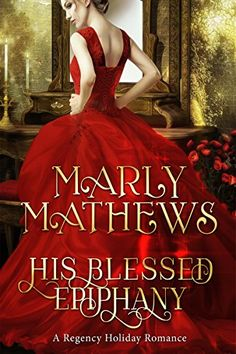 His Blessed Epiphany (A Regency Holiday Romance Book Red Dress Costume, Historical Romance, Epiphany, Romance Books, Regency, Ball Gowns, Blessed, Ebooks, Marriage
